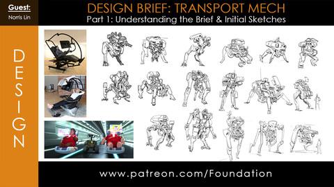 Foundation Art Group - Design Brief: Transport Mech - Part 1: Understanding the Brief & Initial Sketches w/ Norris Lin