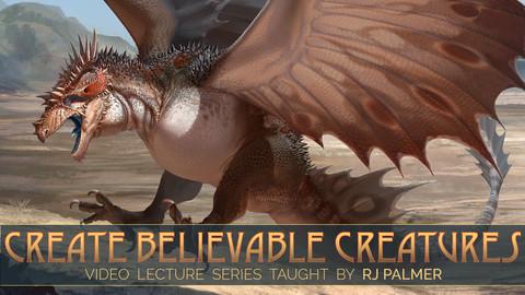 CREATE BELIEVABLE CREATURES