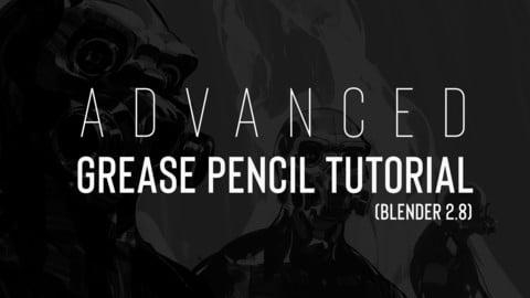 Blender: Advanced Grease Pencil Tutorial