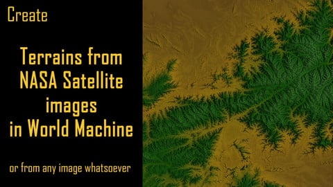 World Machine: Create Terrains from NASA Satellite images or any image whatsoever