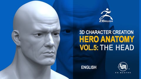 Hero Anatomy Vol. 5: The Head - 3D Course Character creation in Zbrush