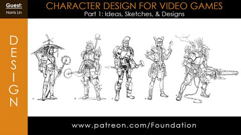 Foundation Art Group - Character Design for Video Games: Part 1 - Ideas, Sketches, & Designs