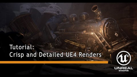 Tutorial: Crisp and Detailed UE4 Renders