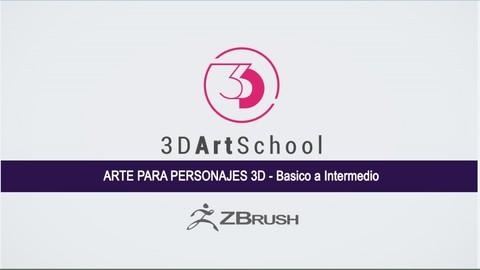 Arte de personajes 3D en Zbrush: Básico a Intermedio 16 Vols - Escuela de Arte 3D [Download]