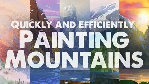 Quickly and Efficiently Painting Mountains