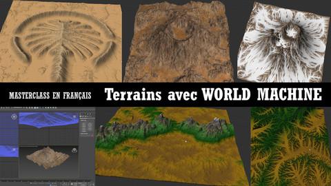 [EN FRANÇAIS] MASTERCLASS: TERRAINS AVEC WORLD MACHINE