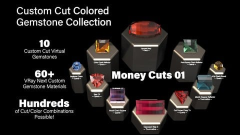 Money Cuts 01 — Custom Cut Colored Gemstones + Custom V-Ray Materials