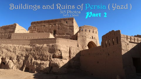 Buildings & ruins and castles of Yazd ( Persia ) Part2