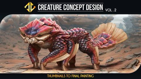 Creature Concept Design - Thumbnails to Final Painting Vol.2