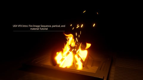 UE4 VFX Intro: Fire Image Sequence, partical and material Tutorial