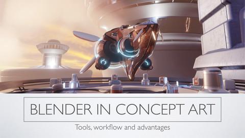 Blender in Concept art - Presentation and Timelapses
