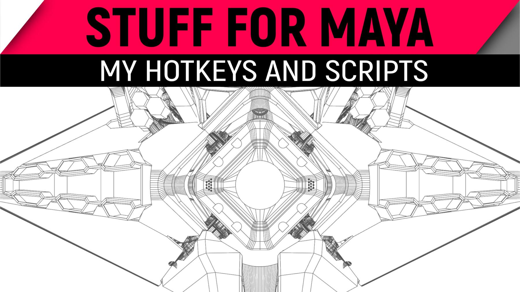 Juan Hernandez - Maya Hotkeys and Scripts