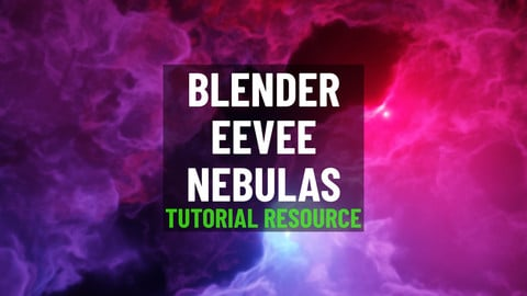 Blender EEVEE Nebulas (Tutorial Resources)