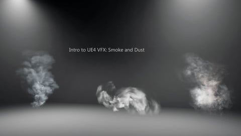 Intro to UE4 VFX: Smoke and Dust