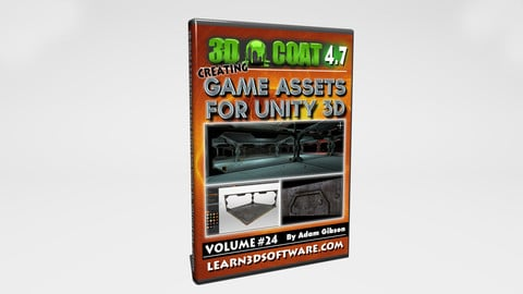 3D Coat V4-Vol.#24 -Creating Games Assets for Unity