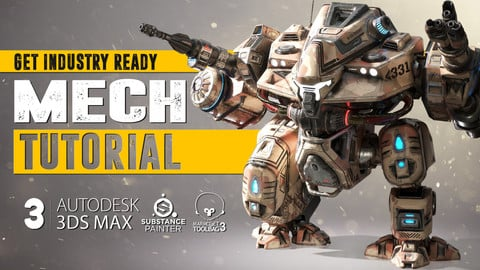 MECH Tutorial  - Complete Edition - 3Ds Max & Substance Painter & Marmoset