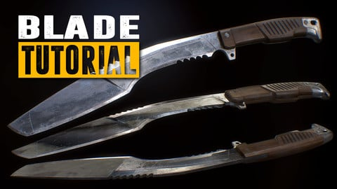 Blade Tutorial - Complete Edition - 3Ds Max and Substance Painter 2