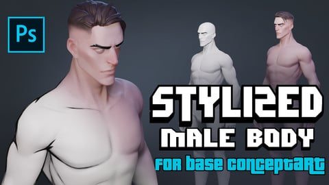 STYLIZED Male Body for base ConceptART