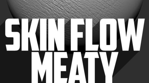 Skin Flow-Meaty