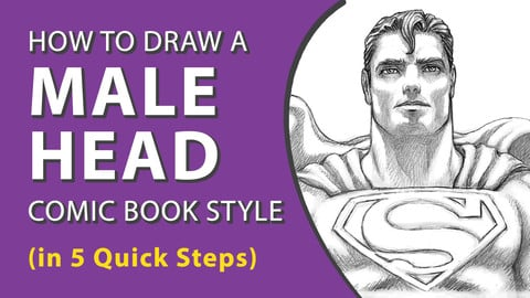 How to Draw a Male Head—Comic Book Style (in 5 Quick Steps)