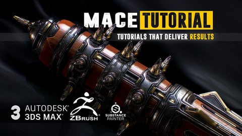 MACE Tutorial - COMPLETE EDITION - Master the art of Zbrush, 3Ds Max and Substance Painter