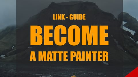 I WANT TO BE A DIGITAL MATTE PAINTER - LINK GUIDE