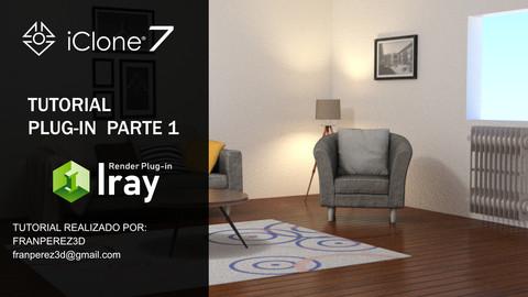 IRAY PLUGIN TUTORIAL ICLONE 7 PARTE 1 (ESPAÑOL)