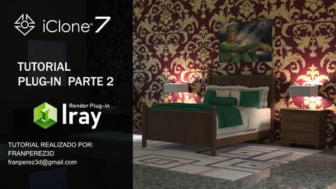 IRAY PLUGIN TUTORIAL ICLONE 7 PARTE 2 (ESPAÑOL)