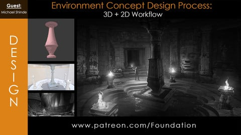 Foundation Art Group - Environment Concept Design Process: 3D + 2D Workflow with Michael Shinde