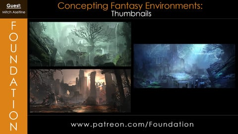 Foundation Art Group - Concepting Fantasy Environments - Part 1: Thumbnails - with Mitch Aseltine