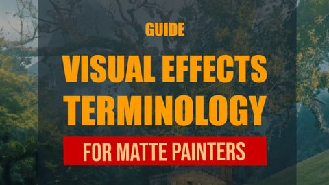 VFX Terminology for Matte Painters