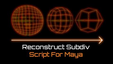 Maya Script Reconstruct Subdiv