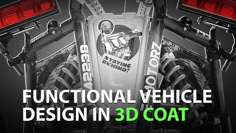 Functional Vehicle Design in 3D Coat - 50% OFF - Promocode in description