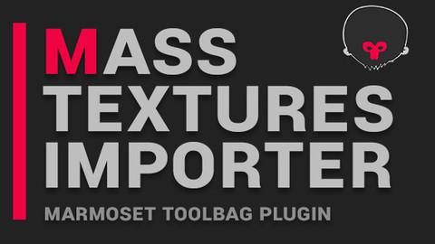 Mass Textures Importer (Marmoset Toolbag plugin)