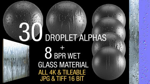 30 droplet alphas + 8 PBR wet glass material (all 4K and tileable)