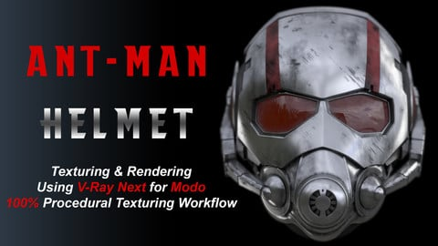 Texturing and Rendering Ant-Man Helmet in Modo Using V-Ray Next