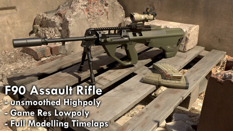 F90 Assault Rifle| Highpoly & Lowpoly & Timelapse