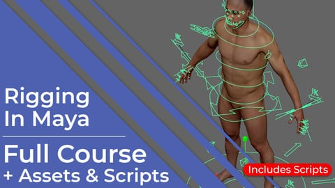 Rigging In Maya - Full Assets & Scripts