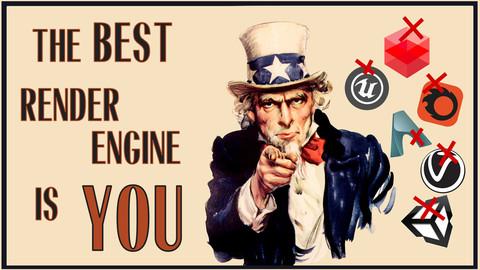 The Best Render Engine is YOU! - Understanding Render Engines