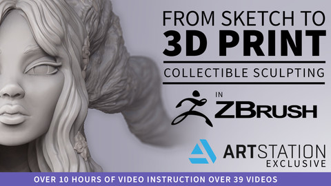 From Sketch to 3D Print - Collectible Sculpting in ZBrush for 3D Printing