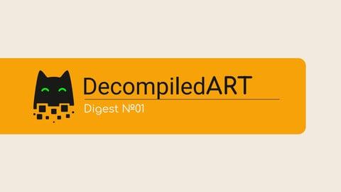 Decompiled Art Digest #01