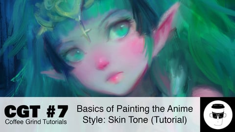 CGT #7: Basics of Painting the Anime Style (Skin Tone)