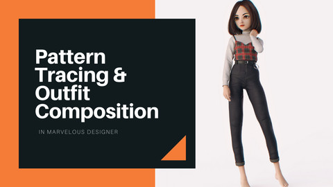 Pattern Tracing & Outfit Composition in Marvelous Designer