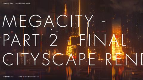 Megacity 02 - Final Cityscape Render