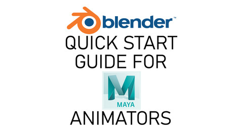 Blender Quick Start Guide for Maya Animators