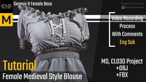 Female Medieval Style Blouse. Tutorial + Marvelous Designer,Clo3d Project+OBJ+FBX