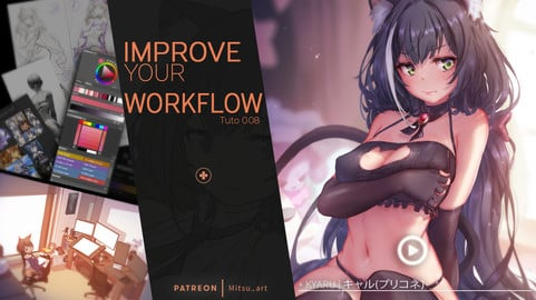 Tuto 008 : Improve your Workflow