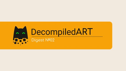 Decompiled Art Digest #02