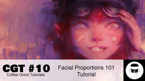 CGT #10: Facial Proportions 101 Tutorial