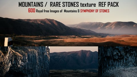 MOUNTAINS /  RARE STONES texture  REF PACK 600 + Royal free Images